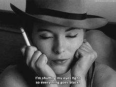 Jean Seberg - I'm shutting my eyes tight so everything goes black.