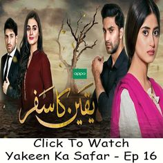 Watch Hum TV Drama Yakeen Ka Safar Episode 16 in HD Quality. Watch all latest Episodes of HUM TV Drama Yakeen Ka Safar and all other Hum TV Dramas.