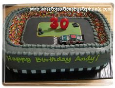 Sweet Creations by Stephanie: Nascar Cake.. Happy 30th Andy