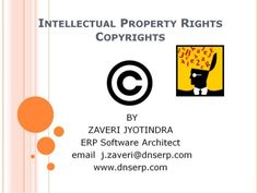 Intellectual property rights or IPR protects property produced by intelligence (brain-ware).  The Copyright Act, 1957 came into effect from January 1958.  With the amendment of 1999. Software packages are intellectual property and is protected by the Copyright Act  A Presentation by Jyotindra Zaveri Property Rights, Copyright Act, Intellectual Property, Study Materials, Presentation, Software, Brain, January, The Brain