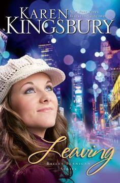 Leaving (Bailey Flanigan #1) by Karen Kingsbury