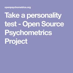Take a personality test - Open Source Psychometrics Project