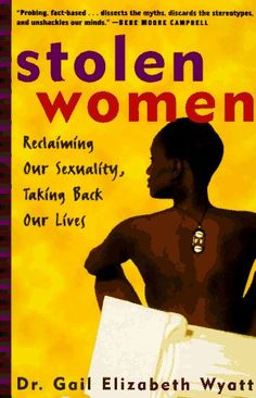 Stolen Women: Reclaiming Our Sexuality, Taking Back Our Lives Books To Read For Women, Great Books To Read, Good Books, My Books, Books By Black Authors, Black Books, African American Books, Black History Books, Life Changing Books