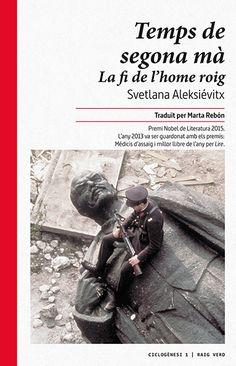 Setembre 2016: Temps de segona mà : la fi de l'home roig /  Svetlana Aleksiévitx