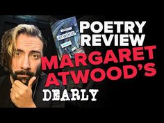 Poetry Review! Margaret Atwood's Dearly - YouTube Margaret Atwood, Writers, Poems, Author, Youtube, Fictional Characters, Poetry, Verses, Authors