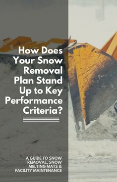 How Does Your Snow Removal Plan Stand Up to Key Performance Criteria? Snow Melting Mats, Facility Management, Stand Up, How To Remove, Meet, Goals, How To Plan, Business, Winter