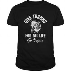 Awesome Tee Give Thanks for All Life Go Vegan Turkey T-Shirt T shirt