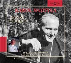 KAROL WOJTYLA (JEAN PAUL II) - KAROL WOJTYLA (JEAN PAUL II) OEUVRE POETIQUE ANDRZEJ SEWERYN Direction artistique : OLIVIER COHEN Label : FREMEAUX & ASSOCIES Nombre de CD : 3