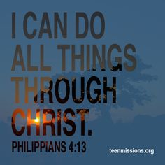 Bible Verse – I can do ALL THINGS through Christ. – Philippians 4:13 Romans Road Verses, Bible Verses, All Names, Names Of Jesus, Philippians 4 13, A Team, Counseling, Jesus Christ, Texas