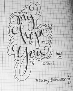 """My hope is in You"" - Ps 39:7 Bible Journaling by Nola Pierce Chandler"