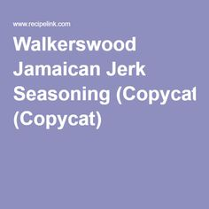 Walkerswood Jamaican Jerk Seasoning (Copycat)
