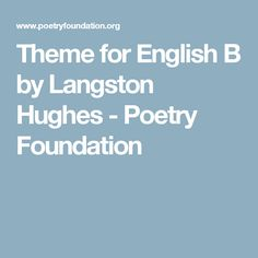 "the discrimination of afro americans in the poem theme for english b by langston hughes Langston hughes' ""theme for english b"" and  classroom: langston hughes' ""theme for english b  first lines of hughes' poem and a bebop ."