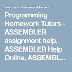 programming homework tutors assembly language help assembly programming homework tutors assembler assignment help assembler help online assembler programming assignment help