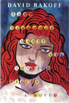 Love, Dishonor, Marry, Die, Cherish, Perish: A Novel by D...