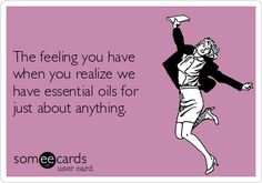 The feeling you have when you realize we have essential oils for just about anything.