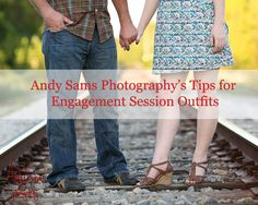 Engagement Session Outfit Tips from Andy Sams