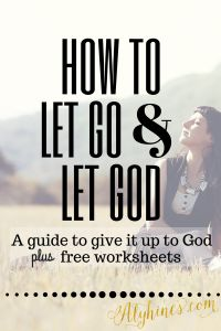 How to let go and let God | A how to guide to give it up to God. | Help releasing issues. | Free worksheet. | Surrender | Peace | Freedom | God's love