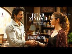 Dear Zindagi Take 2: Always Recycle. | Teaser | Alia Bhatt, Shah Rukh Khan | Releasing Nov 25 - YouTube