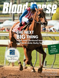 Issue 15, April 11, 2015. The Next Big Thing: Super-sized Dortmund towers over Santa Anita foes Also in this issue: Carpe Diem's Blue Grass, Frosted Wins the Wood, Foolish Pleasure 40 Years Later. Buy this issue: http://shop.bloodhorse.com/collections/all-print-issues/products/blood-horse-april-11-2015-print
