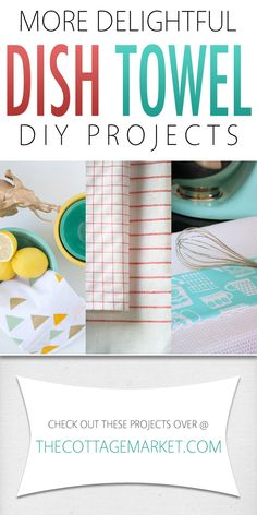 More Delightful Dish Towel DIY Projects - The Cottage Market