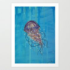 Float like a Jellyfish Art Print by Jellywell Art - $14.00 #jellyfish #blue ##illustration #art #jellywellart #aqua #underthesea