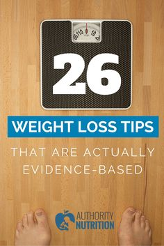 Most weight loss methods are unproven and ineffective. Here is a list of 26 weight loss tips that are actually supported by real scientific studies. Learn more here: http://authoritynutrition.com/26-evidence-based-weight-loss-tips/