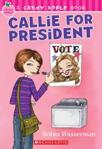 candy apple books - Callie for President. Loved it, tho I don't read them anymore.