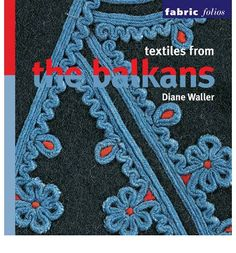 Fabric folios: Textiles from the Balkans by Diane Waller (Paperback / softback)Title: Textiles from the Balkans Series: Fabric folios Format: Paperback / softback Type: BOOK Publisher: The British Museum Press UK Release Date: 20100208 Language: English. My Heritage, British Museum, Textile Design, Art Forms, The Book, Weaving, Embroidery, Fabric, Ethnic Clothes