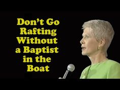 "▶ Jeanne Robertson ""Don't go rafting without a Baptist in the boat!"" - YouTube"