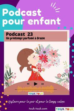 Podcast Touk Touk n° 23 ǀ Podcast pour enfant de #ToukToukmagazine Pour les 3 à 99 ans ! Thèmatique : découverte de la France / fleurs épisode : un printemps parfumé à grasse #touktouk #touktoukpodcast #paysdauge #france #podcast #enfant…