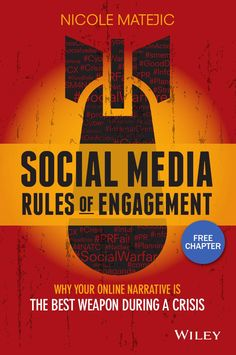 Social Media Rules of Engagement by Nicole Matejic - Sample  Why your online narrative is the best weapon during a crisis