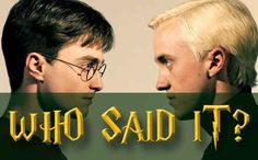 Can You Tell The Difference Between Draco And Harry Quotes? You got 13 out of 13 right! You did better than 100% of those who took this quiz!