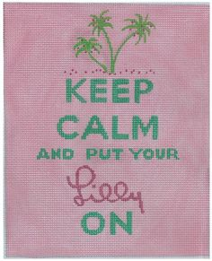 Kate Dickerson # Keep Calm and Put Your Lilly On 13 mesh 8 x Handpainted Needlepoint Canvas Threads Sold Separately Chinoiserie, Keep Calm, Alphabet, Shell, Needlepoint Canvases, Needlepoint Patterns, Sign Quotes, Cross Stitching, Pretty In Pink
