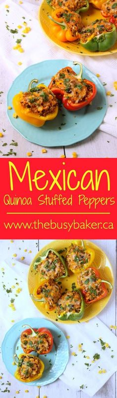 The Busy Baker: Mexican-Style Quinoa Stuffed Peppers