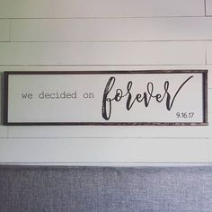 we decided on forever above the bed sign FREE SHIPPING