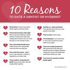 So funny!!! 10 reasons to date a dentist or dental hygienist.