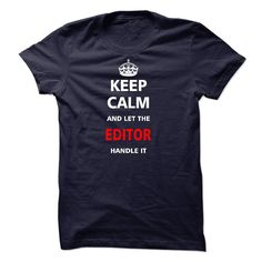 Let the EDITOR - If you are a EDITOR, this shirt is a MUST HAVE (Editor Tshirts)