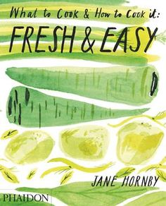 Fresh & Easy | Food / Cook | Phaidon Store