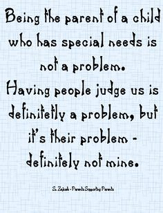 People who judge families who have children with special needs have an issue.