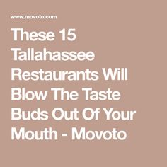 These 15 Tallahassee Restaurants Will Blow The Taste Buds Out Of Your Mouth - Movoto