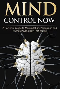 Mind Control NOW: A Powerful Guide to Manipulation, Persuasion and Human Psychology That Works! Good Books, Books To Read, My Books, Guide To Manipulation, Libra, Magick Book, Self Development Books, How To Read People, Mind Power