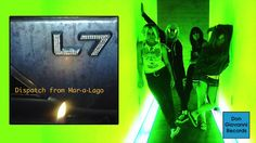 L7 - Dispatch From Mar-a-Lago (Official Audio)