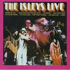 """The Isley Brothers """"Work To Do (Live Ver.)"""""""