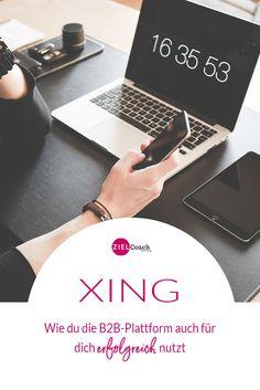 Wie du die B2B Plattform auch für dich erfolgreich nutzen kannst #xing #socialmedia #netzwerken #business #positionierung Xing Profil, Online Marketing, Social Media Marketing, Tricks, Entrepreneur, F1, Business, Career, Blog