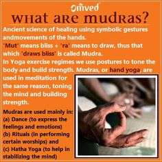 Hand yoga, also known as mudra (Sanskrit word meaning sign or seal), is a series of hand gestures, movements and positions, that locks and guides energy flow and reflexes to the brain. They have symbolic meaning and health benefits.