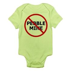 No Pebble Mine: Infant Bodysuit