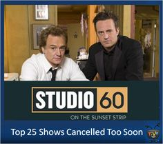Top 25 Shows Cancelled Too Soon - Studio 60 Studio 60, Top Tv Shows, Sunset Strip, Film Music Books, My Love, Board, Movies, Films, Movie Quotes