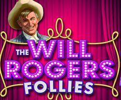 Will Rogers Follies   July 17-28, 2013