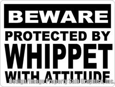 Beware Protected by Whippet w/ Attitude Sign