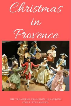 """Of all the Provençal Christmas traditions that Mr. TWS and I learned about during a trip to France, the santons (""""little saints"""") impressed us the most. We came away with an appreciation for the art and craft of these clay figurines created by local artists (santonniers) and their importance in the culture. Santons were initially the principal characters in nativity scenes, but as the tradition evolved they came to also depict everyday life of Provence."""